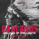 badlands: ballads of the lakota - marty stuart