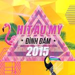 hit au my duoc nghe nhieu nhat 2015 - v.a