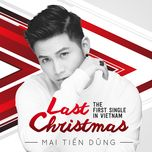 last christmas (single) - mai tien dung