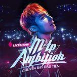 Liveshow M-TP Ambition - Chuyến Bay Đầu Tiên (Thành Phố Hồ Chí Minh)