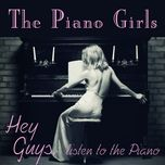 hey guys, listen to my piano - the piano girls
