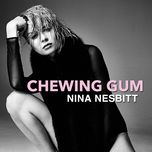 chewing gum (single)  - nina nesbitt