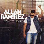 take my hand (single)  - allan ramirez