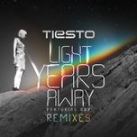 light years away (remixes)  - tiesto, dbx