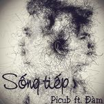 song tiep (single) - picub, dam