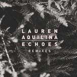 echoes (remixes single) - lauren aquilina