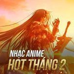 nhac anime hot thang 2 - v.a