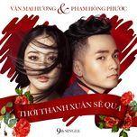 thoi thanh xuan se qua (9th single) - pham hong phuoc, van mai huong