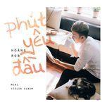 phut yeu dau (mini album) - hoang rob