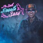 pegate sexy (single)  - mr. saik
