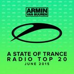 A State Of Trance Radio Top 20 - June 2015 (Including Classic Bonus Track)