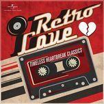 retro love - timeless heartbreak classics - v.a
