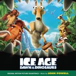 ice age: dawn of the dinosaurs (original motion picture soundtrack) - john powell