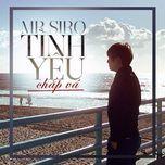 tinh yeu chap va (single) - mr.siro