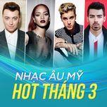 nhac au my hot thang 3 - v.a