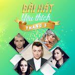 bai hat yeu thich thang 3 - v.a