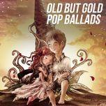 old but gold pop ballads - v.a
