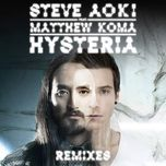 hysteria (remixes ep) - steve aoki, matthew koma