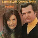 feelins' - loretta lynn, conway twitty