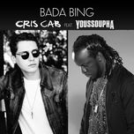 bada bing (single)  - cris cab, youssoupha