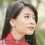 tuyet pham bolero - phuong thuy (nhom phu sa)