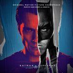 batman v superman - dawn of justice ost - hans zimmer, junkie xl
