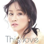 this love (hau due mat troi ost) (single) - huyen anh (ba tung)