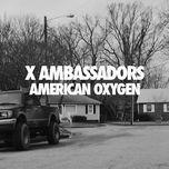 american oxygen (single)  - x ambassadors