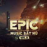 epic music bat hu (phan 8) - v.a