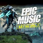 epic music bat hu (phan 7) - v.a