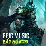 epic music bat hu (phan 1) - v.a