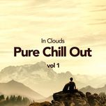pure chill out vol 1 - in clouds
