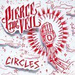 circles (single)  - pierce the veil