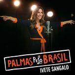 palmas pelo brasil (single) - ivete sangalo