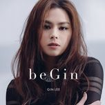 begin - gin lee (ly hanh nghe)