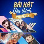 bai hat yeu thich thang 5 - v.a