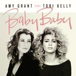 baby baby (single) - amy grant, tori kelly