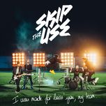 i was made for loving you (my team) (single) - skip the use
