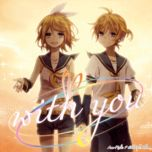 with you - kagamine rin, kagamine len, ann-melts-p