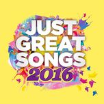 just great songs 2016 - v.a