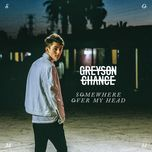 somewhere over my head (ep) - greyson chance