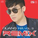 Quang Hà Vol.3 (Remix) - Quang Hà