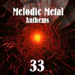 melodic metal anthems (vol. 33) - v.a