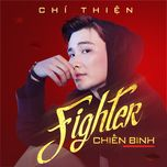 chien binh (fighter) (single) - chi thien