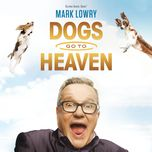 dogs go to heaven (live) - mark lowry