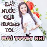 dat nuoc que huong toi - mai tuyet nhi