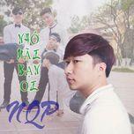 Nhớ Mãi Bạn Ơi (Single) - NQP