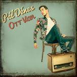 ott van (single) - pal denes