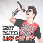 the best dance luu chi vy - luu chi vy