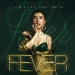 fever (single) - tieu chau nhu quynh